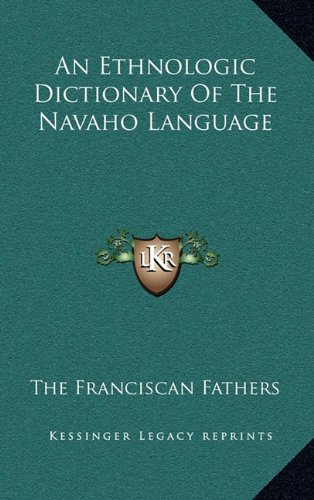 9781163652541: An Ethnologic Dictionary Of The Navaho Language
