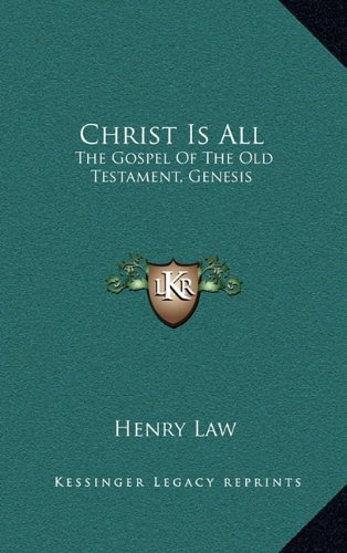 9781163656105: Christ Is All: The Gospel Of The Old Testament, Genesis