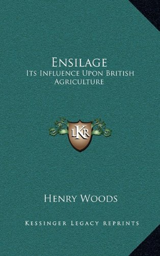 9781163656600: Ensilage: Its Influence Upon British Agriculture