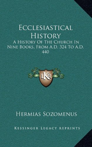 9781163656754: Ecclesiastical History: A History Of The Church In Nine Books, From A.D. 324 To A.D. 440