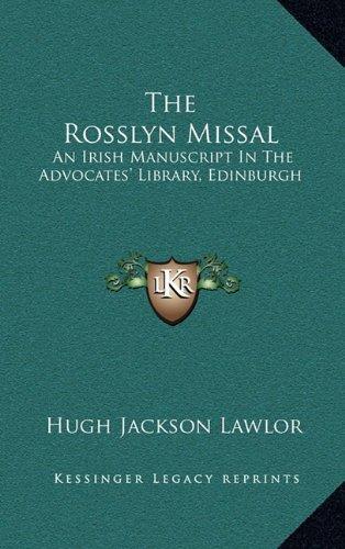 9781163657010: The Rosslyn Missal: An Irish Manuscript In The Advocates' Library, Edinburgh