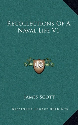 9781163658468: Recollections Of A Naval Life V1