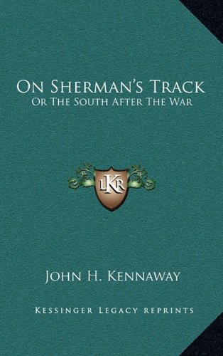 9781163659847: On Sherman's Track: Or The South After The War