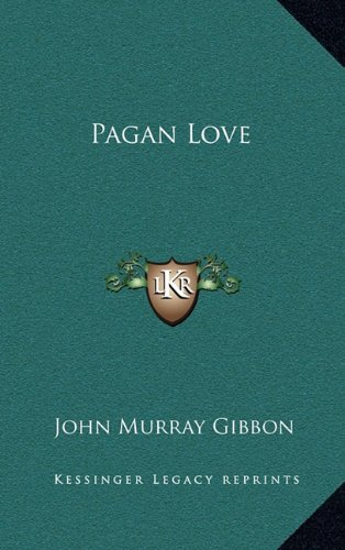 9781163660850: Pagan Love