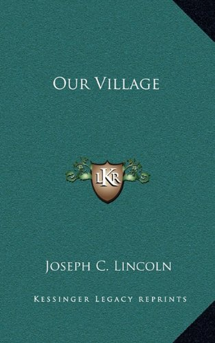Our Village (1163662046) by Lincoln, Joseph C.
