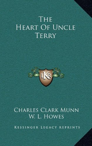 The Heart Of Uncle Terry (9781163663431) by Munn, Charles Clark