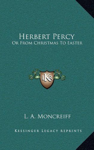 9781163663523: Herbert Percy: Or from Christmas to Easter