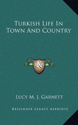 9781163663745: Turkish Life In Town And Country