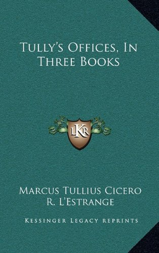 9781163664278: Tully's Offices, In Three Books
