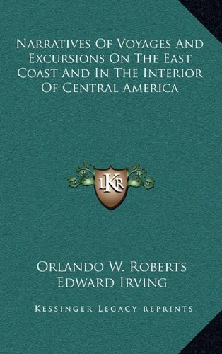 9781163667767: Narratives Of Voyages And Excursions On The East Coast And In The Interior Of Central America