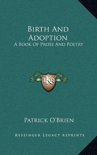 9781163668115: Birth And Adoption: A Book Of Prose And Poetry