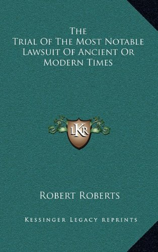 9781163670996: The Trial of the Most Notable Lawsuit of Ancient or Modern Times