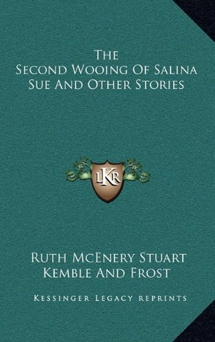 9781163671924: The Second Wooing Of Salina Sue And Other Stories