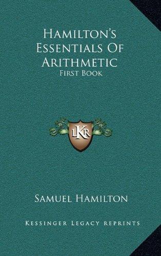 9781163672181: Hamilton's Essentials Of Arithmetic: First Book