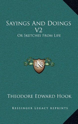 9781163673911: Sayings and Doings V2: Or Sketches from Life