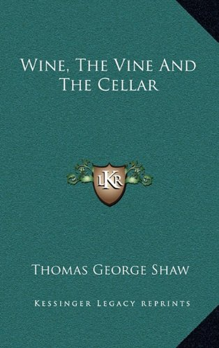 9781163674253: Wine, The Vine And The Cellar