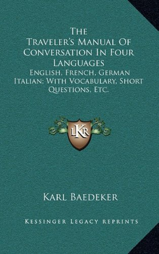9781163674994: The Traveler's Manual Of Conversation In Four Languages: English, French, German Italian; With Vocabulary, Short Questions, Etc.