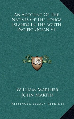 9781163677100: An Account Of The Natives Of The Tonga Islands In The South Pacific Ocean V1