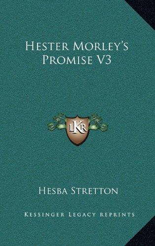 Hester Morley's Promise V3 (9781163679067) by Hesba Stretton
