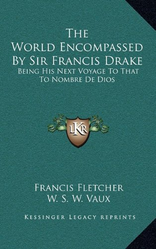 9781163680308: The World Encompassed By Sir Francis Drake: Being His Next Voyage To That To Nombre De Dios