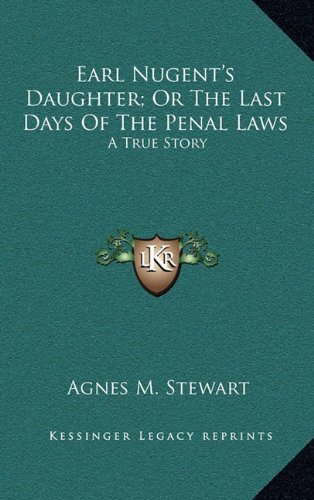 9781163681459: Earl Nugent's Daughter; Or the Last Days of the Penal Laws: A True Story