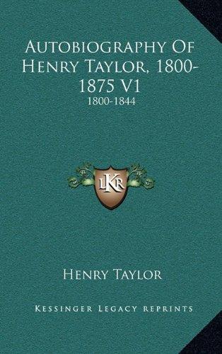 9781163682135: Autobiography of Henry Taylor, 1800-1875 V1: 1800-1844