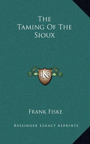 9781163683927: The Taming Of The Sioux