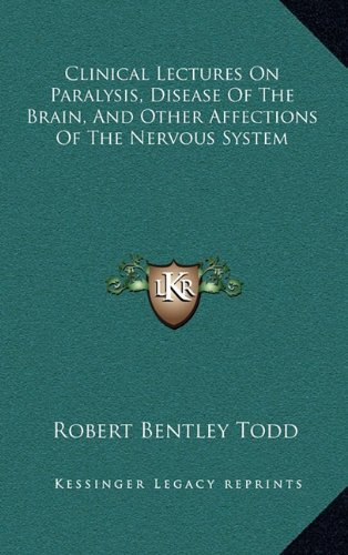 9781163686256: Clinical Lectures On Paralysis, Disease Of The Brain, And Other Affections Of The Nervous System