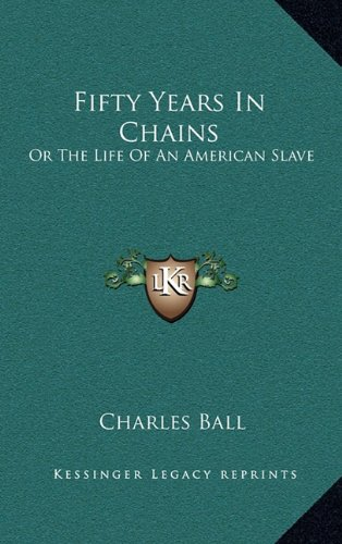 9781163686911: Fifty Years In Chains: Or The Life Of An American Slave