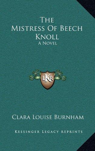 9781163687406: The Mistress Of Beech Knoll: A Novel