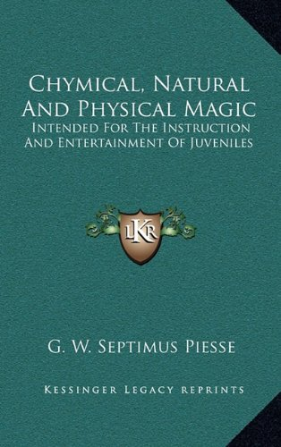 9781163688298: Chymical, Natural And Physical Magic: Intended For The Instruction And Entertainment Of Juveniles