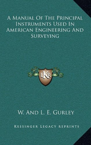 9781163688533: A Manual Of The Principal Instruments Used In American Engineering And Surveying
