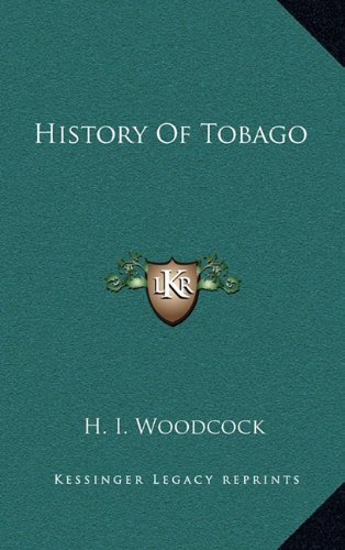 9781163689400: History Of Tobago