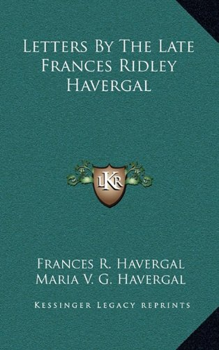 9781163690550: Letters By The Late Frances Ridley Havergal