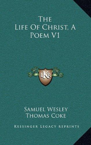 9781163691977: The Life Of Christ, A Poem V1