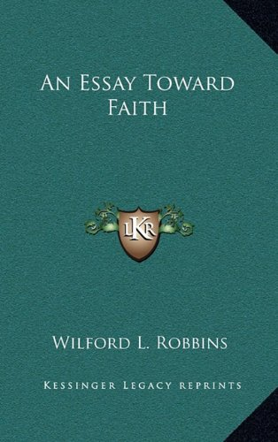 9781163693032: An Essay Toward Faith