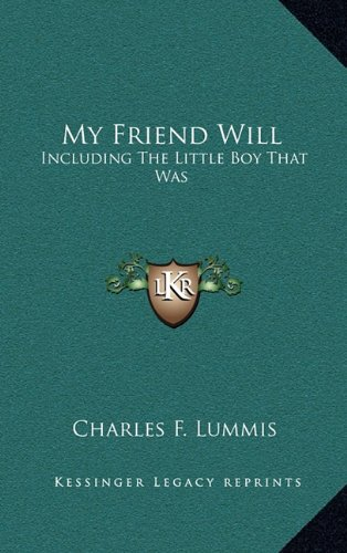9781163693155: My Friend Will: Including The Little Boy That Was
