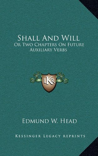 9781163693254: Shall And Will: Or Two Chapters On Future Auxiliary Verbs