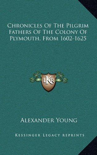 9781163696194: Chronicles Of The Pilgrim Fathers Of The Colony Of Plymouth, From 1602-1625