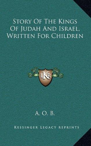 9781163696996: Story Of The Kings Of Judah And Israel, Written For Children