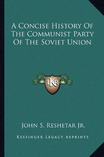 9781163697764: A Concise History Of The Communist Party Of The Soviet Union