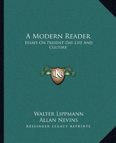 9781163697788: A Modern Reader: Essays On Present-Day Life And Culture