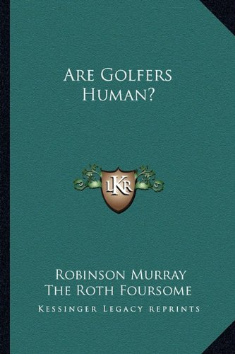 9781163697955: Are Golfers Human?