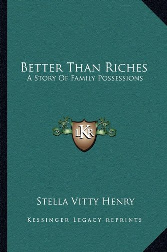 9781163697993: Better Than Riches: A Story Of Family Possessions