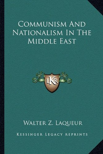 9781163698099: Communism And Nationalism In The Middle East