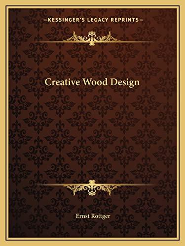9781163698129: Creative Wood Design