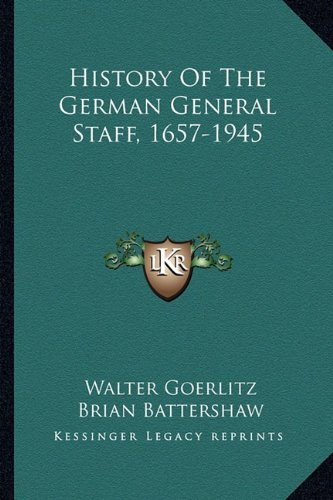 9781163698464: History Of The German General Staff, 1657-1945