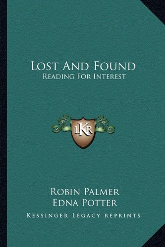 9781163698716: Lost And Found: Reading For Interest