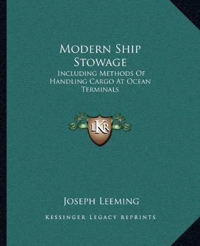 9781163698839: Modern Ship Stowage: Including Methods of Handling Cargo at Ocean Terminals