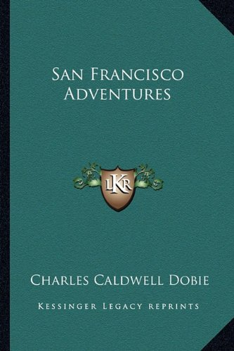 9781163699256: San Francisco Adventures